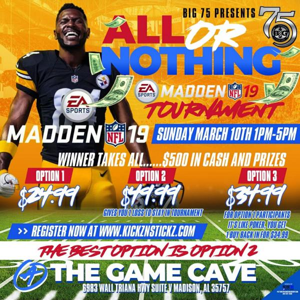 Big 75 presents All or Nothing Madden 2K19 Video Game Tournament