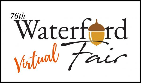 "76th Waterford Fair ""UNMASKED & From the Safety of Your Home"""
