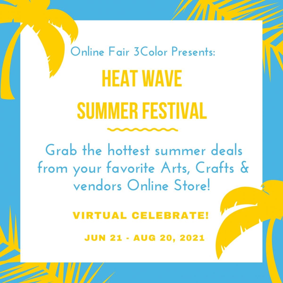 "Heat Wave Summer Festival  ""Online Fair 3Color"" 2021 Edition"
