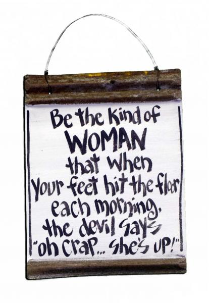 Be the kind of WOMAN ...