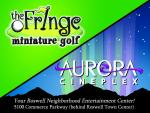 Area 51: Aurora Cineplex and The Fringe Miniature Golf