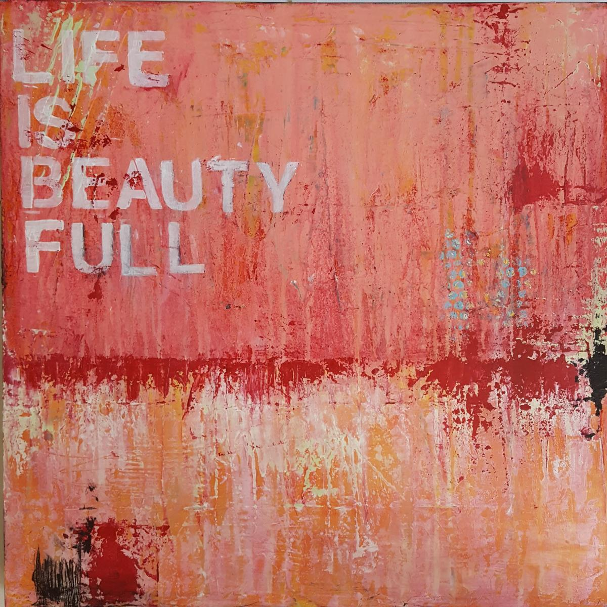 Life is Beauty Full | 24 x 24