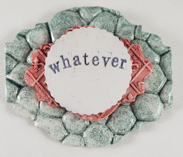 """Whatever"" Word Plaque"