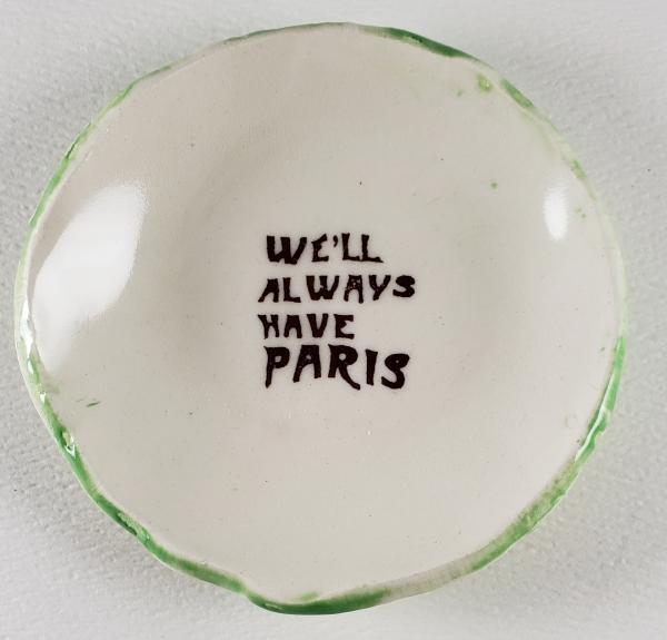 "Tiny plate with ""We'll Always Have Paris"""
