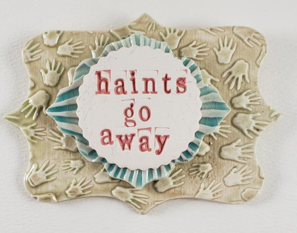 "Word Plaque with ""Haints Go Away """