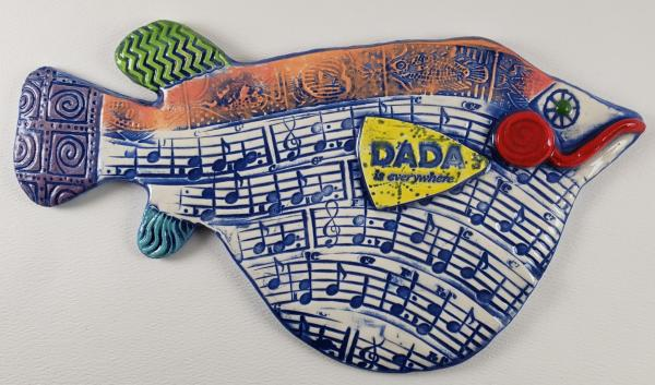 Dada is Everywhere Ceramic Fish