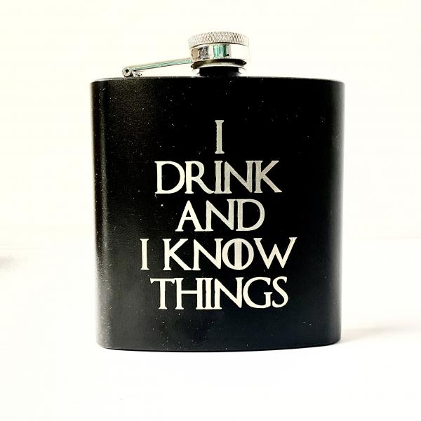 I Drink & I Know Things Flask