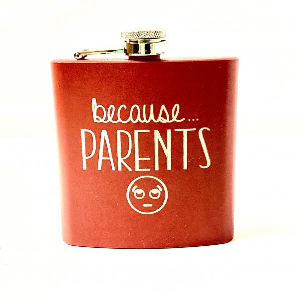 Because Parents Flask