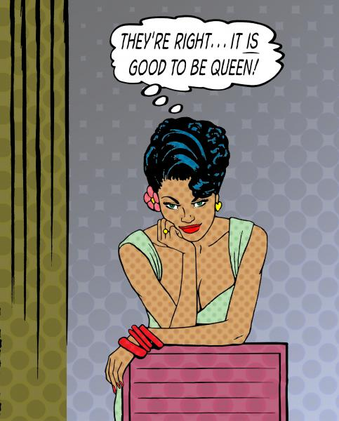 """It's Good to Be Queen"" print picture"