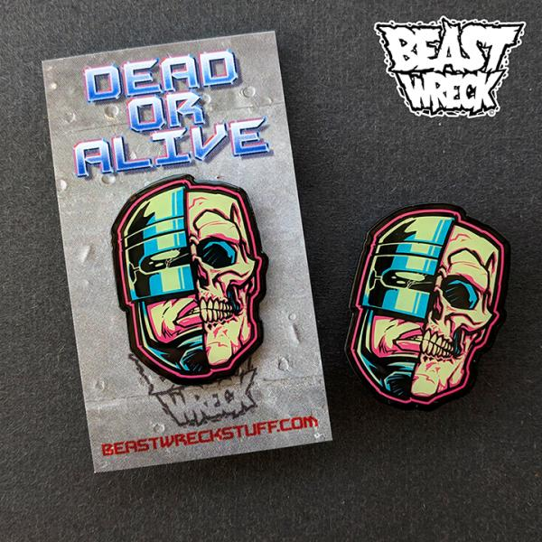 DEAD OR ALIVE Metal Pins