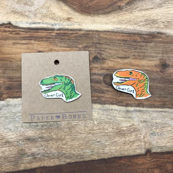 Clever Girl - Pin or Magnet