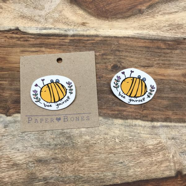 Bee Yourself - Pin or Magnet