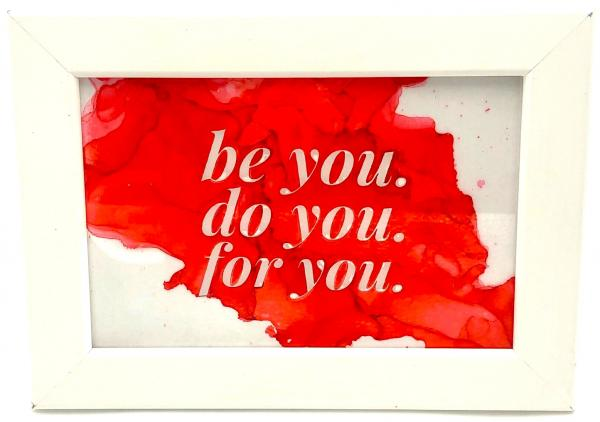 Be You Do You For You picture
