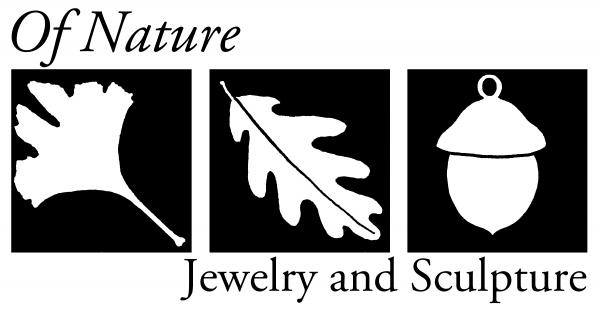 Of Nature Jewelry and Sculpture