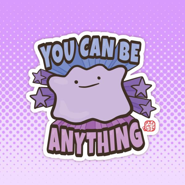 Ditto - You Can Be Anything