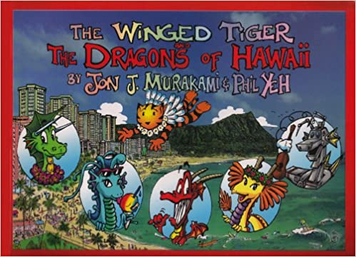 The Winged Tiger & the Dragons of Hawaii