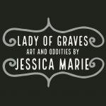 Lady of Graves: art & oddities by Jessica Marie