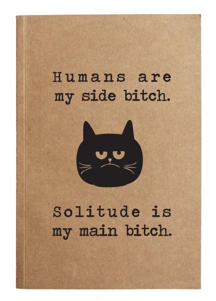 Humans are my side bitch notebook