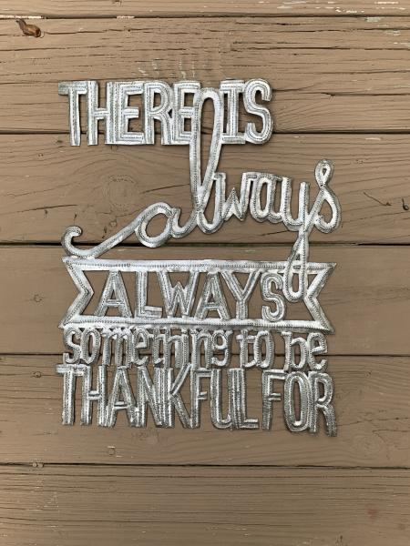 There is always, always something to be thankfulf for