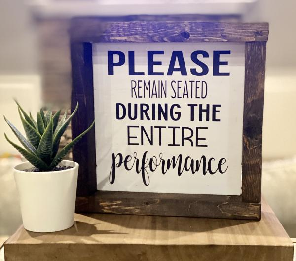PLEASE REMAIN SEATED-Handmade Wood Sign