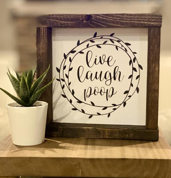 live laugh poop-Handmade Wood Sign