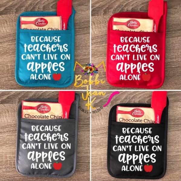 Because Teachers Can't Live on Apples Alone Pot Holder Gift Set