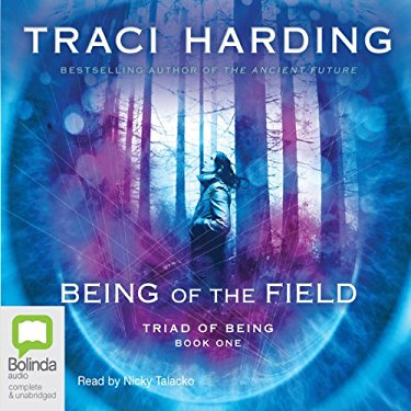 Being of the Field : Book 1 of the 'Triad of Being' Audio CDs