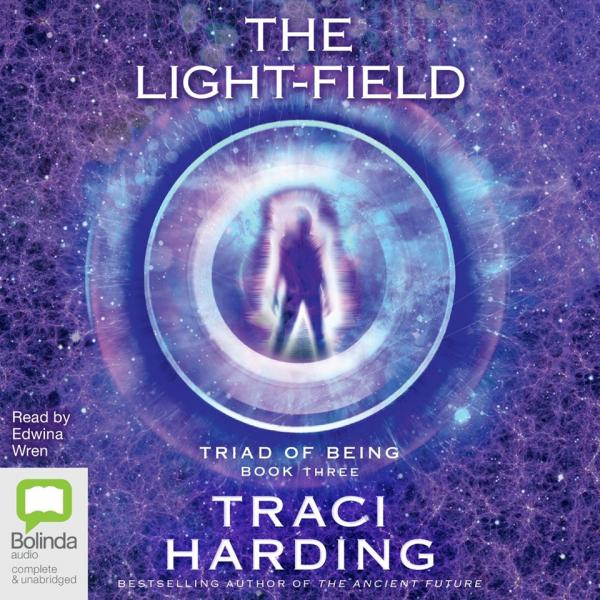 The Light-field : Book 3 of the 'Triad of Being' MP3CD