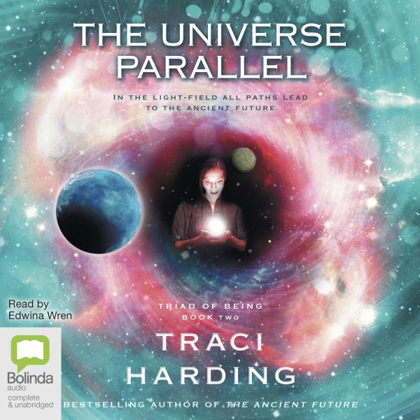 The Universe Parallel : Book 2 of the 'Triad of Being' MP3CD