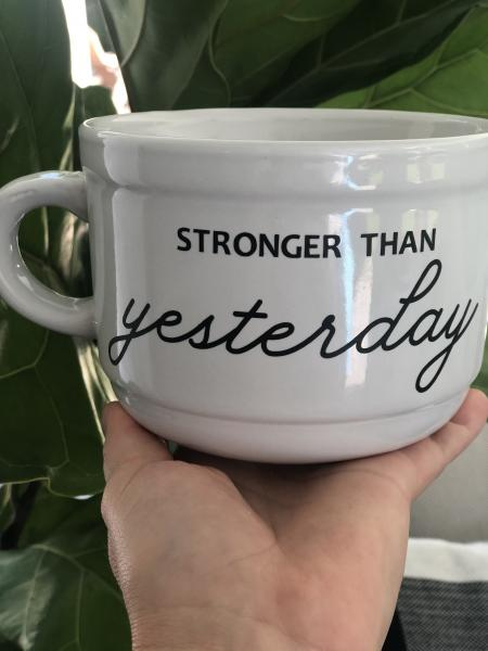 """Stronger than Yesterday"" 22oz White ceramic Mug"