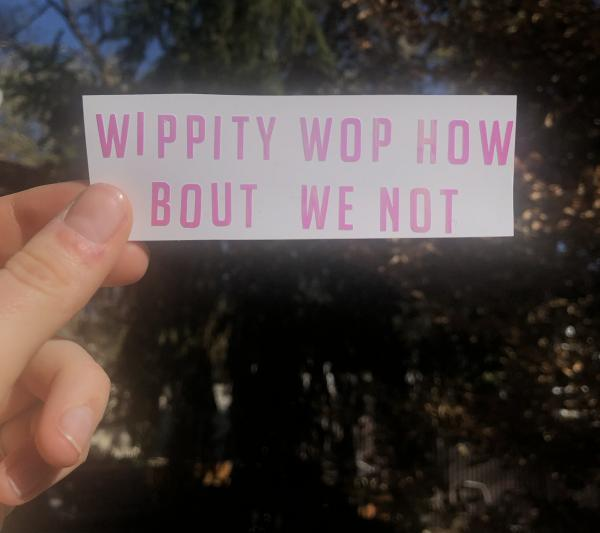 Wippity Wop How About We Not- Holographic