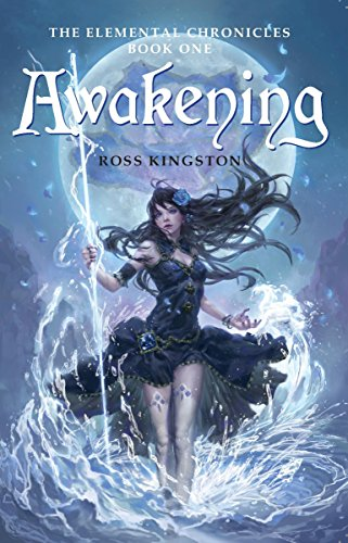 Awakening - The Elemental Chronicles Book 1