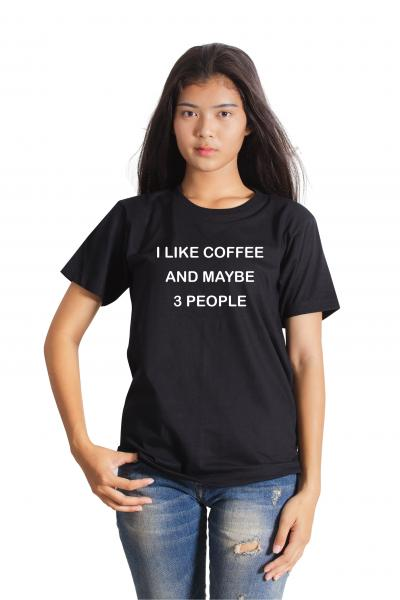 I like coffee and maybe 3 ppl Women's T-Shirt