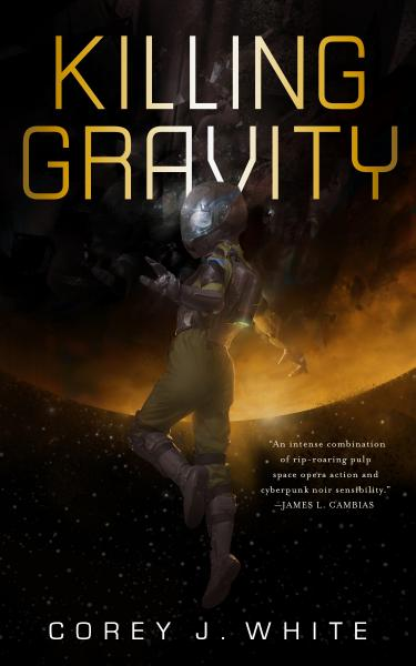 Killing Gravity: Voidwitch Saga #1 - Corey J. White