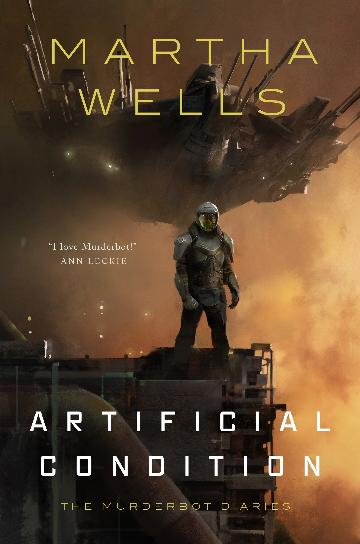 Artificial Condition - The Murderbot Diaries #2 - Martha Wells