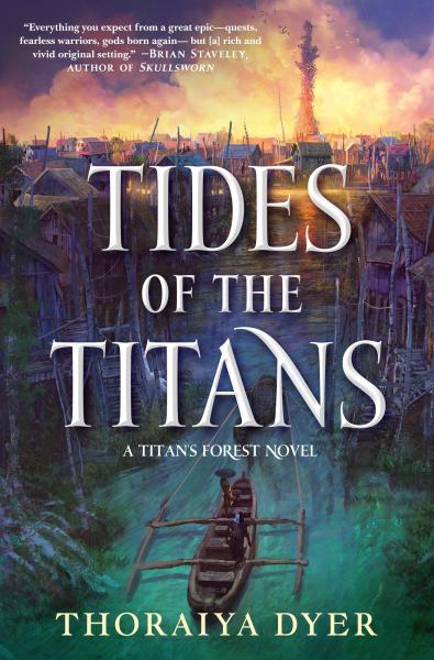 Tides of the Titans: Titan's Forest #3 - Thoraiya Dyer