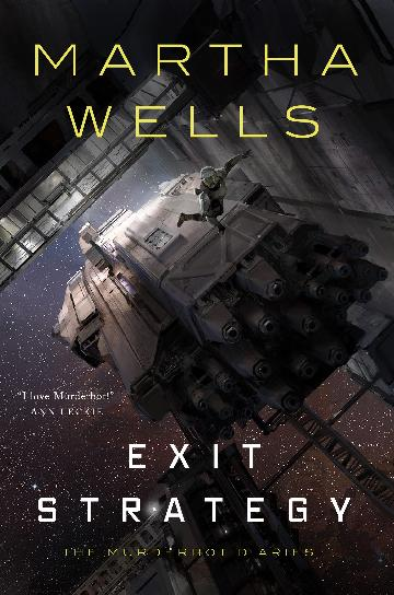 Exit Strategy - Murderbot Diaries #4 - Martha Wells