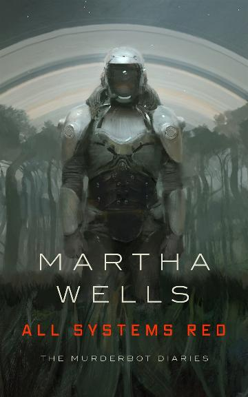 All Systems Red - Murderbot Diaries #1 - Martha Wells