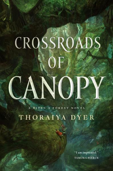Crossroads of Canopy: Titan's Forest #1 - Thoraiya Dyer