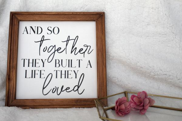 And so Together, They Built a Life they Loved Canvas Sign picture