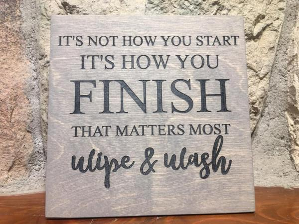 "Wood Plaque - Bathroom ""How You Finish"""