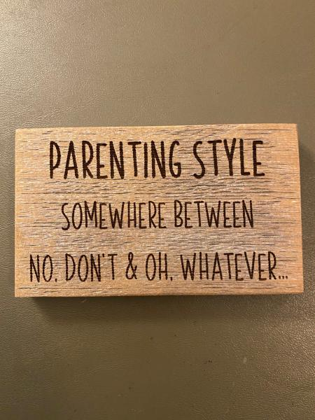 Small Wood Block Plaque - Parenting Style
