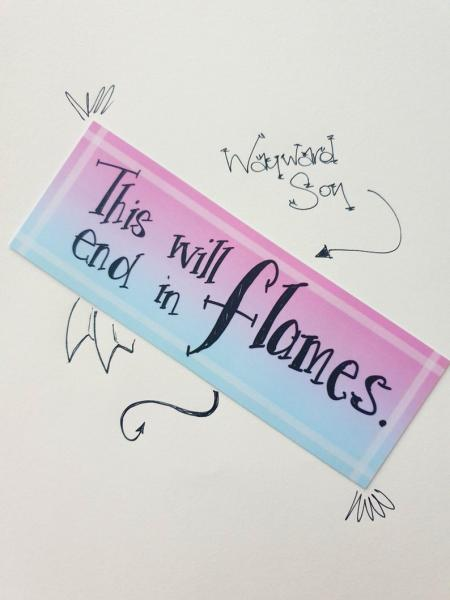This will end in flames - Wayward Son Bookmark