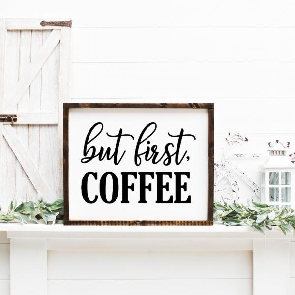 """but first, coffee"" sign"