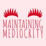 Maintaining Mediocrity
