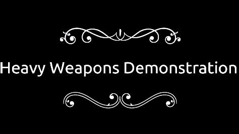 Heavy Weapons Demonstration Video