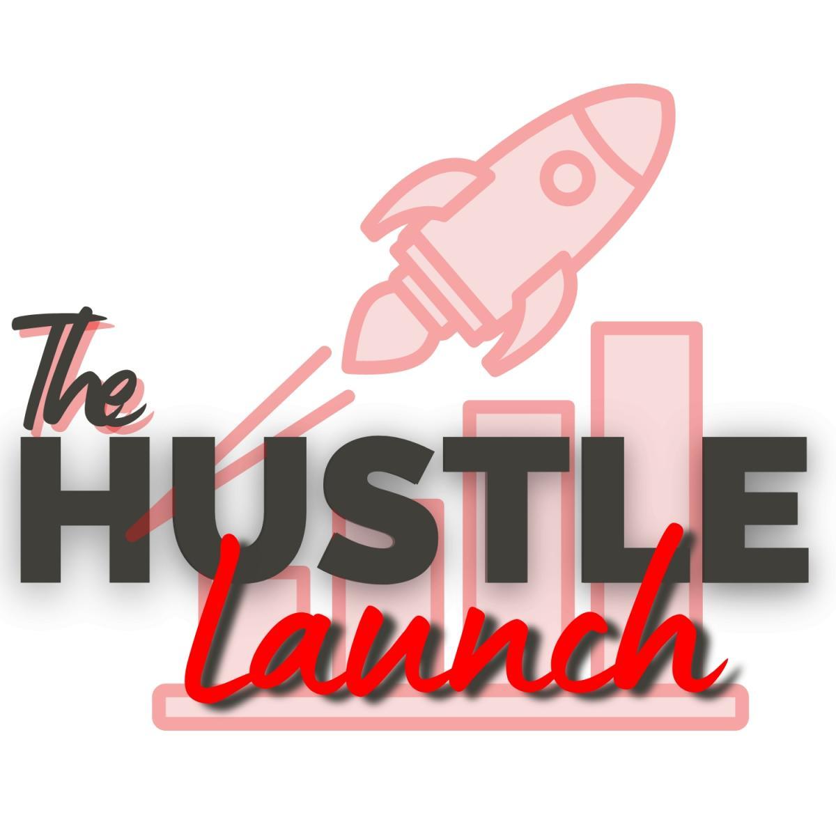 The Hustle Launch
