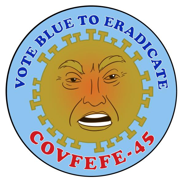 Vote Blue to Eliminate COVFEFE-45 picture