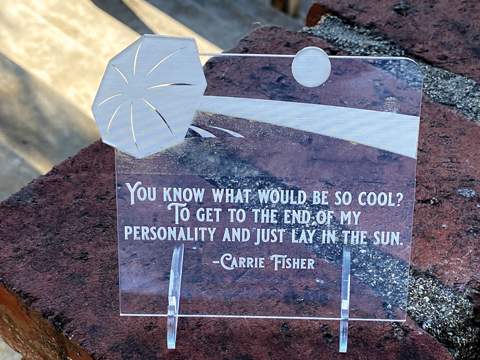 "Quotable Carrie Fisher ""End Of My Personality…Lay In Sun"" 4.5 Inch Tall Acrylic Desk Sign picture"