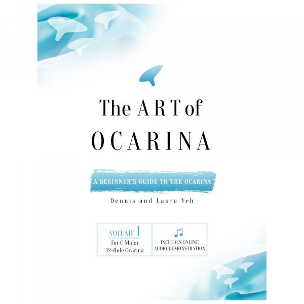 The Art of Ocarina Volume 1 for C Major 12 Hole Ocarina